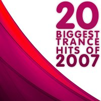 20 Biggest Trance Hits of 2007 Cover