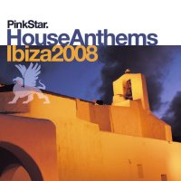 PinkStar House Anthems - Ibiza 2008 Cover