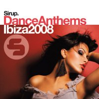 Sirup Dance Anthems - Ibiza 2008 Cover
