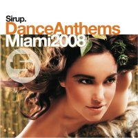 Sirup Dance Anthems - Miami 2008 Cover