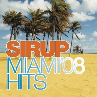 Sirup Miami '08 Hits Cover